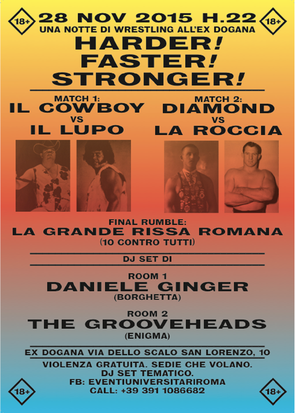 "Faster! Harder! Stronger!"" – Evento di Wrestling all'Ex Dogana ..."